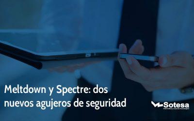 Meltdown y Spectre: dos nuevos agujeros de seguridad