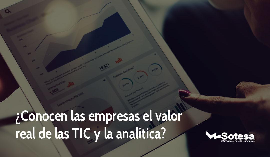 ¿Conocen las empresas el valor real de las TIC y la analítica?