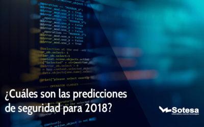 ¿Cuáles son las predicciones de seguridad para 2018?