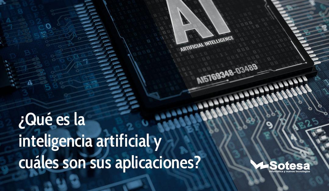 ¿Qué es la inteligencia artificial y cuáles son sus aplicaciones?